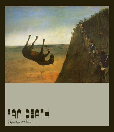 Fan Death - Goodbye Horses